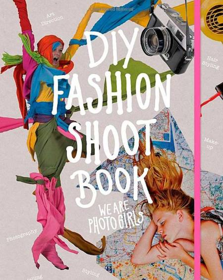 DIY FASHION SHOOT BOOK photography fashion style inspiration styling topshop book publishers cool awesome photograph girls art direction make up hair styling