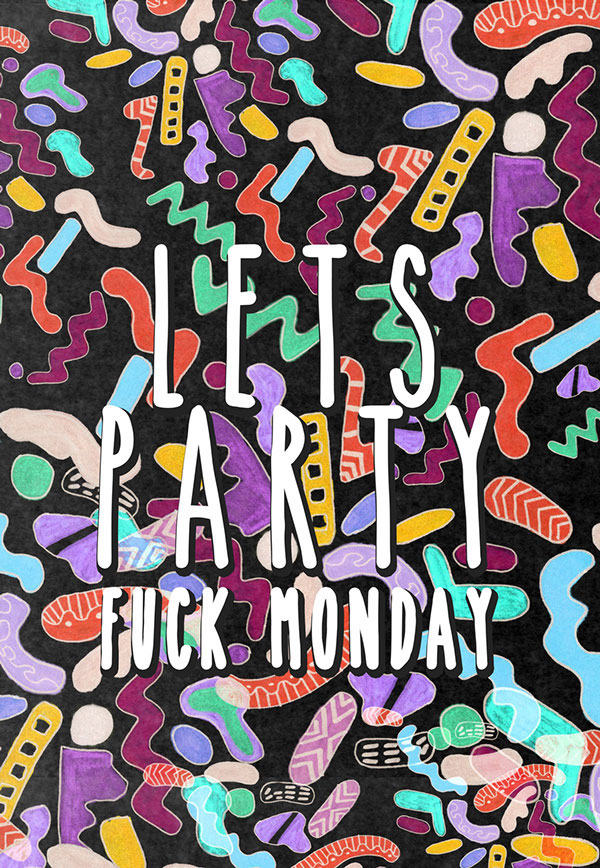 pattern-art-design-illustation-graphic-colourful-bold-textiles-90s-art-bold-contemporary-patternbank-vasare-nar-fashion-trend-2017-2016-summer-spring-cool-tumblr--let's-party-fuck-monday-typography