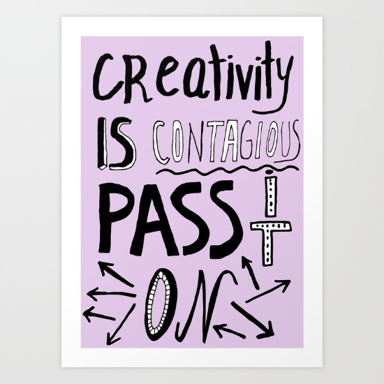 creativity-is-contagious-pass-it-on-bq1-prints.jpg